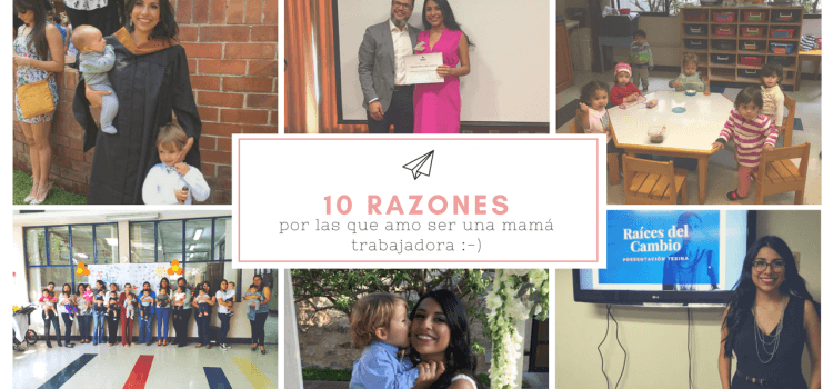 10 razones por las que amo ser una mamá trabajadora